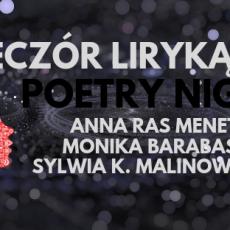 Wieczór liryką pisany – Poetry Night – Anna Ras Menet – Monika Barabasz – Sylwia K. Malinowska
