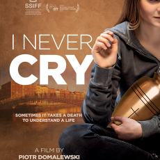 I Never Cry / (Polish original: Jak Najdalej Stąd), dir. Piotr Domalewski